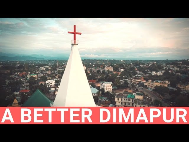 The Beginning Of A Better Dimapur