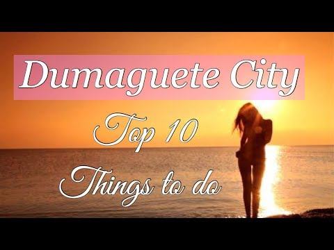 TOP 10 THINGS TO DO IN DUMAGUETE CITY