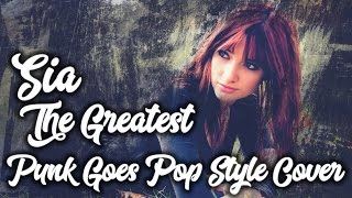 Sia - The Greatest [Band: SEVER] (Punk Goes Pop Style Cover)
