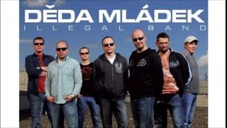 Děda Mládek Illegal Band - Jez