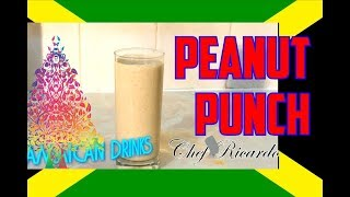 Sunday Drink Peanut Punch How To Make Best Peanut Punch | Chef Ricardo Cooking