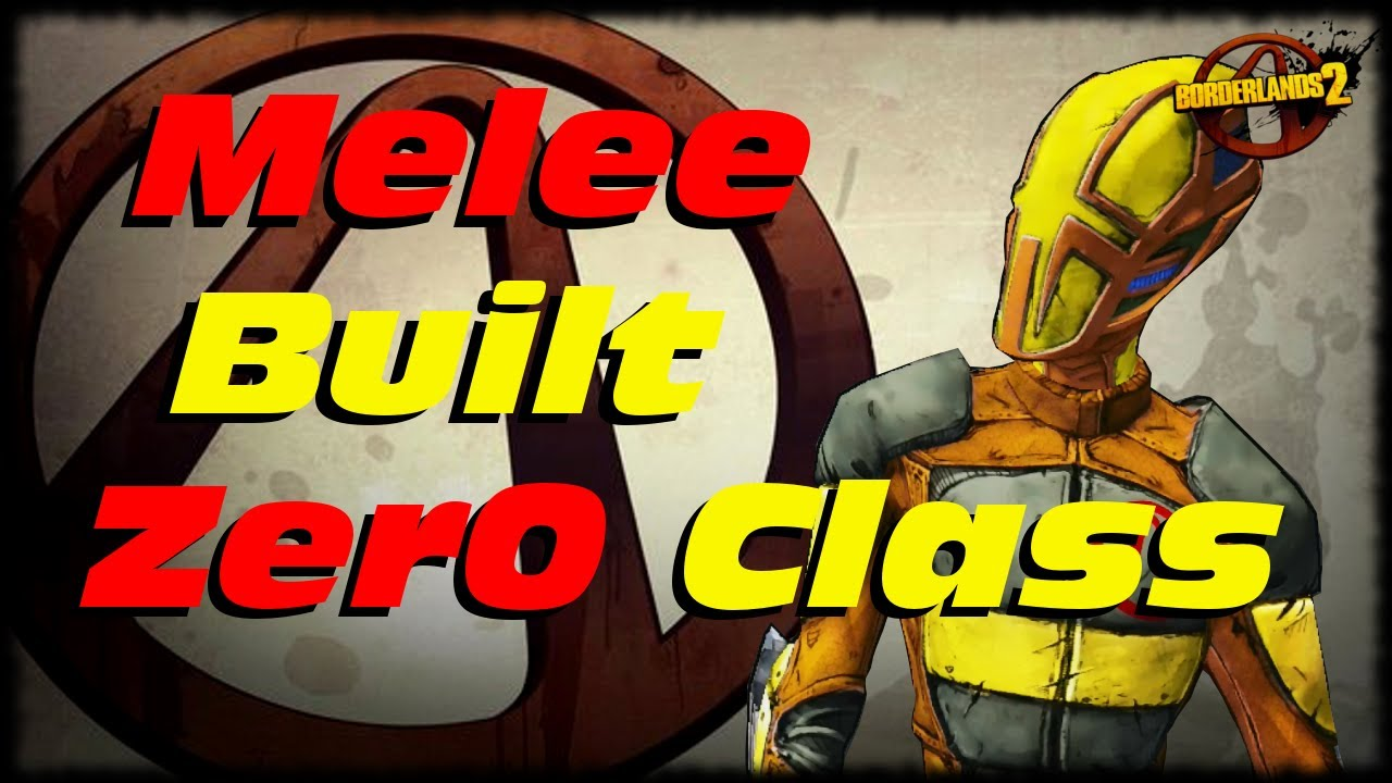 Borderlands 2 Melee Built Zero Assassin Skill Tree and Class