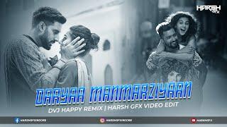 Daryaa Remix   DVJ Happy   Harsh GFX   Manmarziyaan   Amit Trivedi, Shellee   Vicky Kaushal, Taapsee