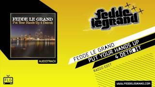 Fedde Le Grand - Put Your Hands Up 4 Detroit