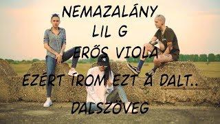 NEMAZALÁNY x LIL G x ERDŐS VIOLA - Ezért Írom Ezt A Dalt... (Dalszöveg) thumbnail