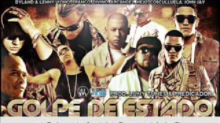 Dyland & Lenny Ft Various Artists  Golpe De Estado (Prod. By Luny Tunes & Predicador)