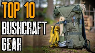 TOP 10 BEST BUSHCRAFT GEAR & TOOLS 2020