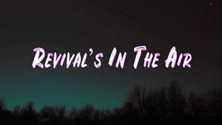 Revival's In The Air - Bethel Music Feat. Melissa Helser (lyrics) - YouTube