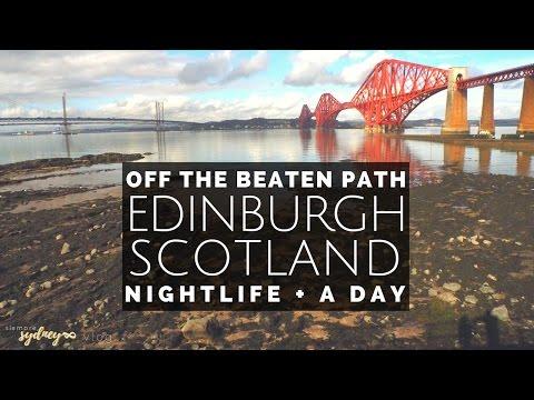 Off the Beaten Path in EDINBURGH | Nightlife + 1 Day
