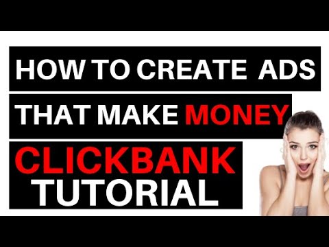 Clickbank For Beginners: How to Create Ads That Make Money [Tutorial]