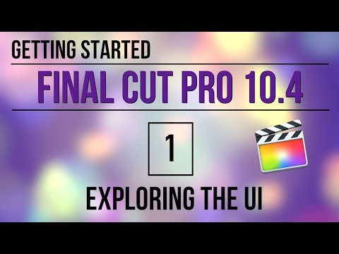 Getting Started in FCP 10.4: Exploring the User Interface