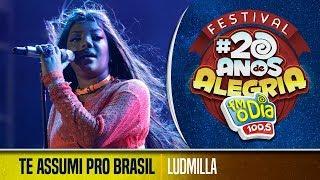 🔴 Ludmilla - Te Assumi Pro Brasil (Festival 20 anos de Alegria)