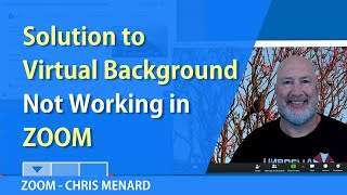 Zoom virtual backgrounds not working? Solution by Chris Menard