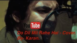 Do Dil Mil Rahe Hai. -Cover Version.
