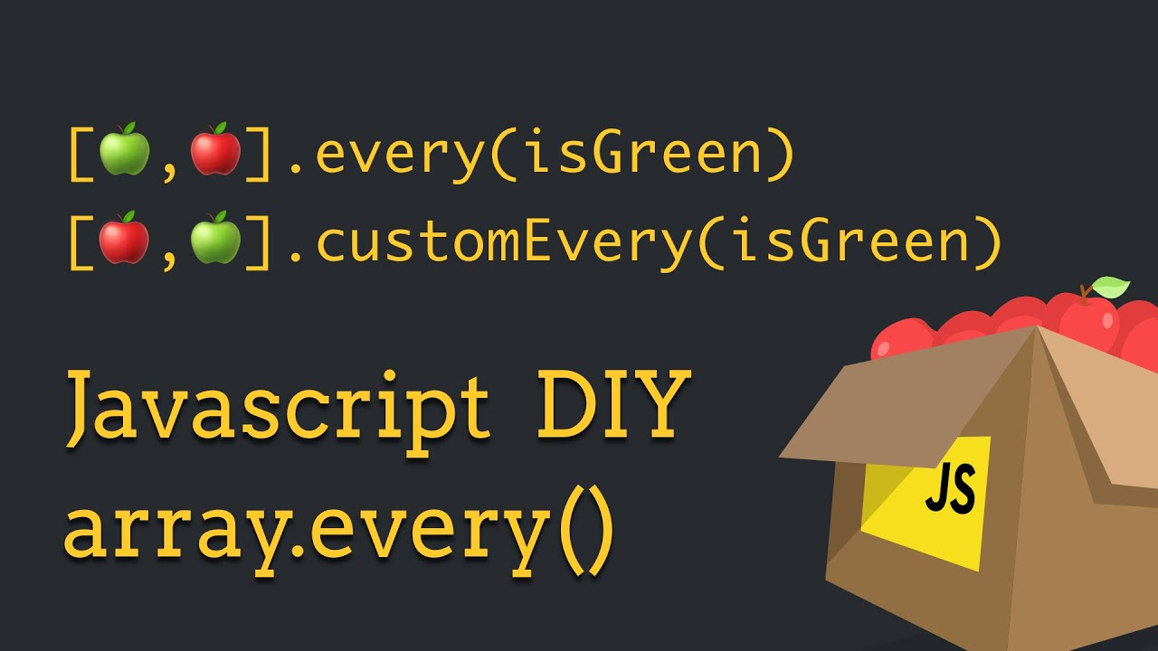 Javascript Every Function explained - by making our own custom implementation