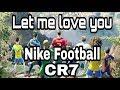 Let me love you (Justin Bieber Song) | Nike Football | CR7 | Cartoon
