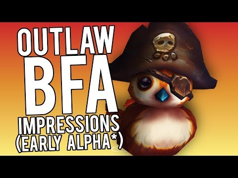 Outlaw BFA Impressions (So Far...) - WoW Legion 7.3.5