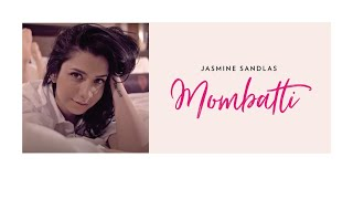 Jasmine sandlas | mombatti | music video