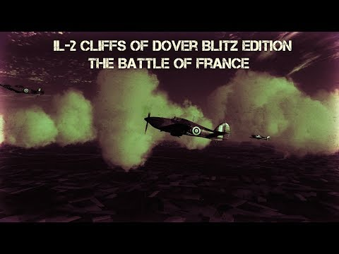 IL-2 Cliff of Dover Blitz: Battle of France part 1