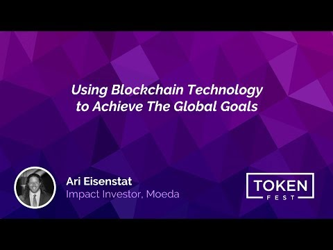Ari Eisenstat - Using Blockchain Technology to Achieve The Global Goals