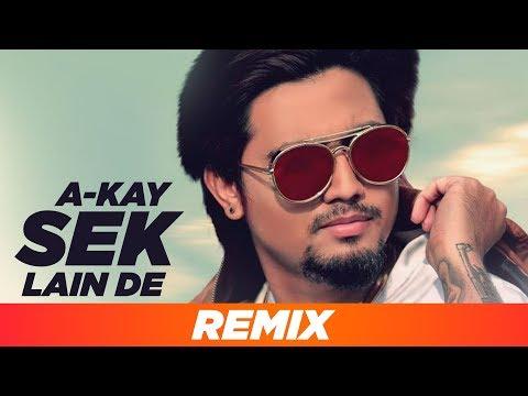 Sek Lain De (Remix) ft A Kay New Punjabi Song Released