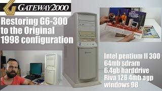 Restoring Gateway 2000 G6-300 to Original 1998 configuration
