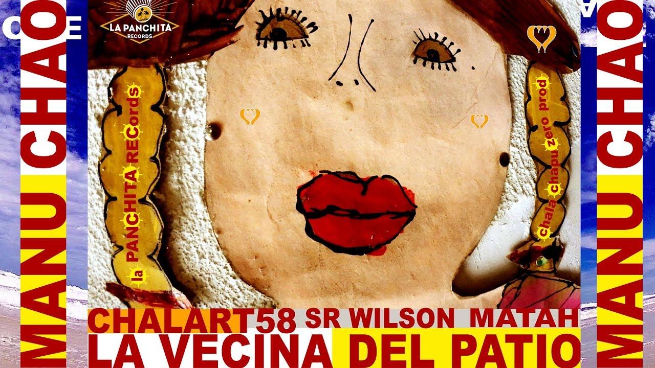 Descargar Manu Chao Ft. Chalart58, Sr. Wilson, Matah - La Vecina Del Patio