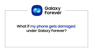 With Galaxy Forever, return your Samsung Smartphone, even with a cracked Screen!