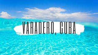 Trip to Varadero, Cuba
