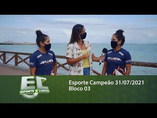 Esporte Campeão 31/07/2021 - Bloco 03
