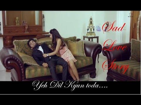 yeh dil kyun toda| Sad love story| Arijit Singh| Nayab Khan