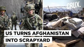 US Troops Turning Afghanistan Into Scrapyard as They Pack to Leave, Locals Feel Angry & Abandoned