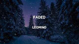 [1.28 MB] Leomind - Faded (Lyrics)