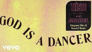 Tiësto, Mabel - God Is A Dancer (Cheyenne Giles & Knock2 Remix / Audio)