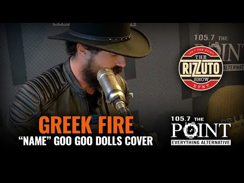 Greek Fire - Name (LIVE) Goo Goo Dolls stripped down cover