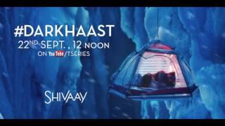 Shivaay | Darkhaast | Teaser | Arijit Singh | 1 Day To Go
