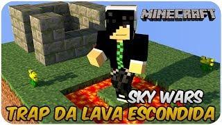 TRAP DA LAVA ESCONDIDA - Sky Wars