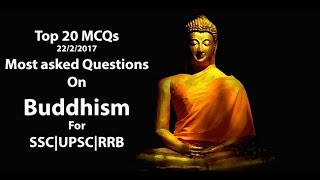 Top 20 MCQs (Buddhism) 22/2/2017 | Most Asked Questions | SSC CGL CHSL MTS CPO | UPSC