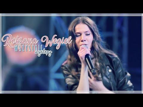 Roksana Węgiel - Wszystkie Występy