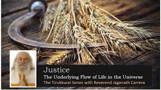 Justice, The Underlying Flow of Life in the Universe, with Reverend Jaganath Carrera