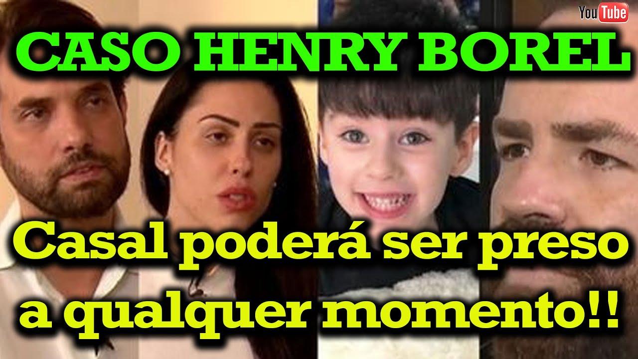 CASO HENRY BOREL - Casal poderá ser preso a qualquer momento!! - YouTube