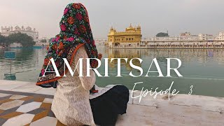 Amritsar Series | Ep 3: 6 Unique Experiences To Try In Amritsar