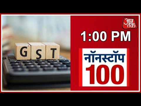 Non Stop 100: GST Rates Reduced 29 items, 54 Services