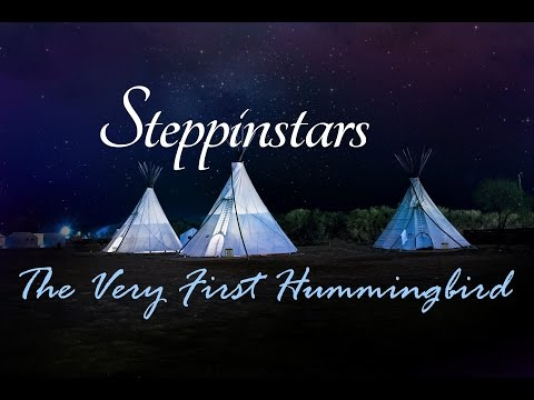 family - Children - The Very First Hummingbird - Steppinstars - folklore - Native American - classic
