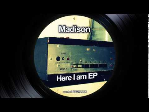 Madison - Here I am