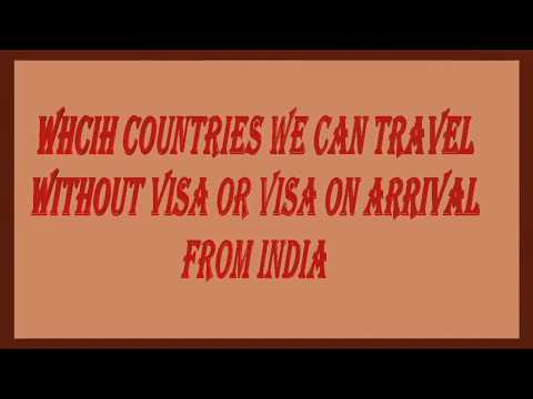 Which countries we can travel without visa or Visa on arrival from India.