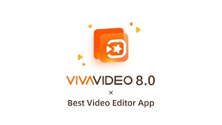 It's Here! VivaVideo 8.0 - Best Video Editor App