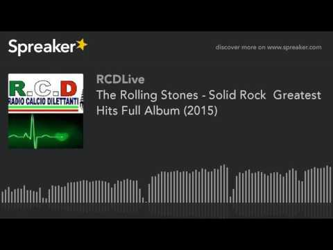 The Rolling Stones - Solid Rock  Greatest Hits Full Album (2015) (part 4 di 5)