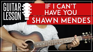 If I Can't Have You Guitar Tutorial - Shawn Mendes Guitar Lesson 🎸| Chords + Riffs + TAB|