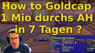How to Goldcap: über 1 Millionen Gold in 7 Tagen - Auktionshaus Guide